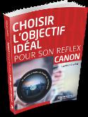 Choisir l'objectif idéal pour son reflex Canon, par Laurent Breillat