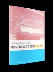 15 conseils pour des montages vidéos plus pros
